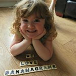 we love bananagrams