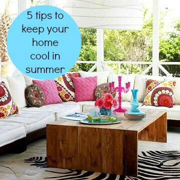 Five Tips On How To Keep Your Home Cool During The Summer